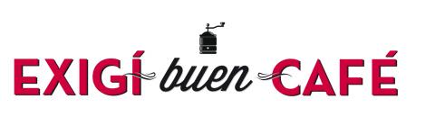 Exigí Buen Café